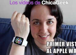 Vídeo: un primer vistazo al Apple Watch