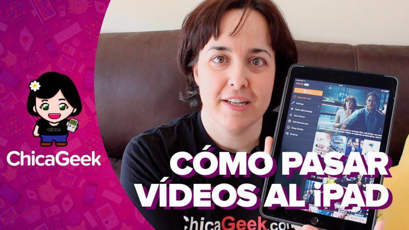 Vídeo: cómo pasar vídeos al iPad con Infuse