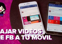 Vídeo: cómo descargar vídeos de Facebook a tu móvil
