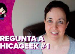 Vídeo: ¡Pregunta a ChicaGeek! Hoy: series, libros, estudios y más