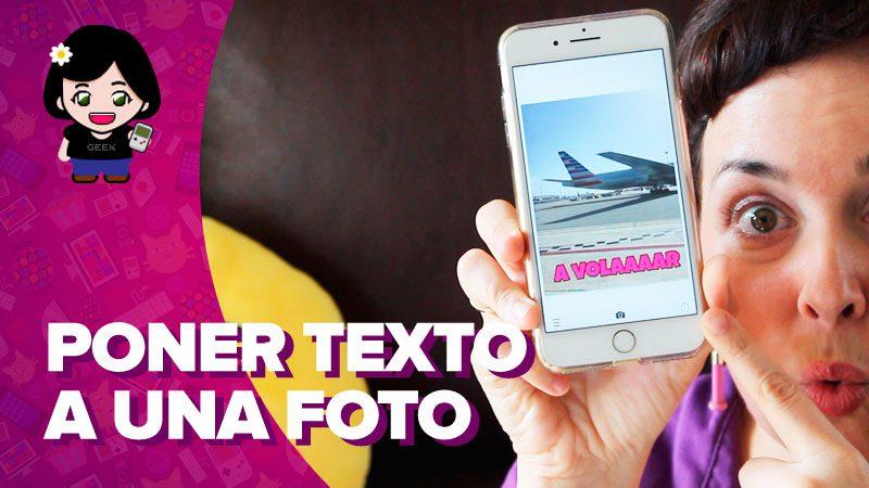 Vídeo: cómo añadir texto a una foto en tu móvil