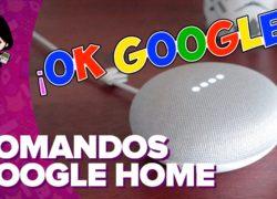 Los mejores comandos para Google Home