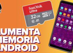 Cómo aumentar la memoria de tu teléfono Android