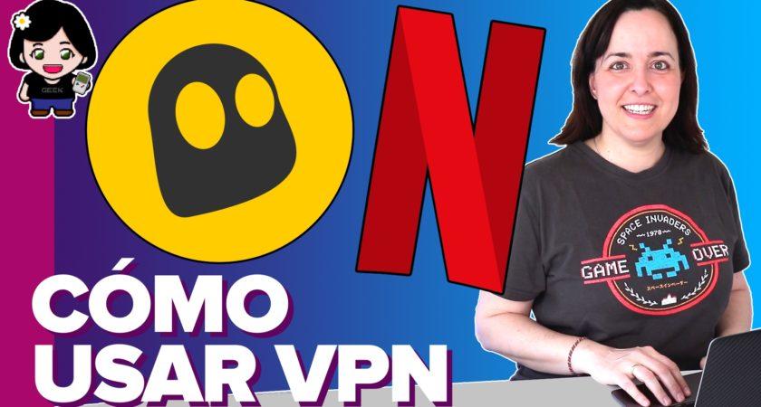 Cómo usar una VPN para acceder a todo Netflix