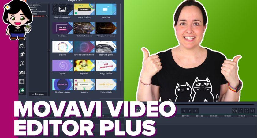 Crea vídeos espectaculares con Movavi Video Editor Plus