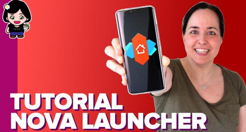 Nova Launcher: personalización al máximo para tu Android