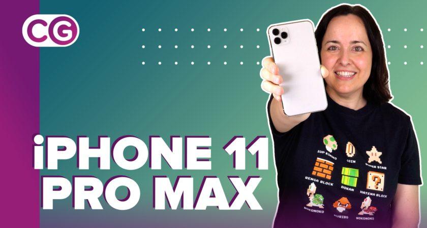 Probando el iPhone 11 Pro Max