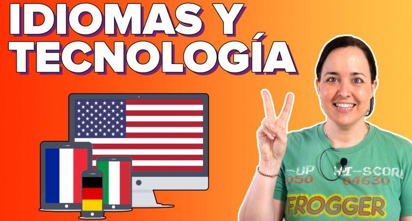 Cómo te ayuda la tecnología a aprender idiomas