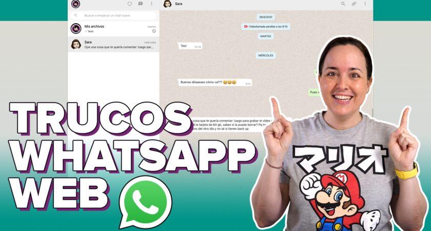 WhatsApp Web: trucos y consejos para sacarle más partido