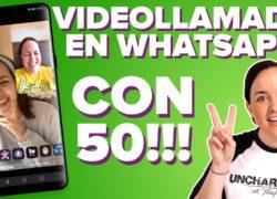 Cómo hacer videollamadas con 50 personas en WhatsApp