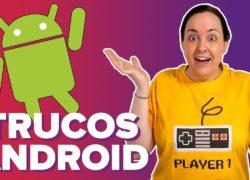 5 opciones de Android poco conocidas (¿las usas todas?)