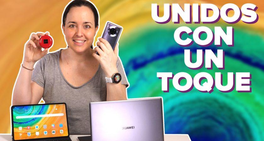 Unidos con un toque: probando el ecosistema Huawei