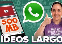 Cómo enviar vídeos largos por WhatsApp sin límite