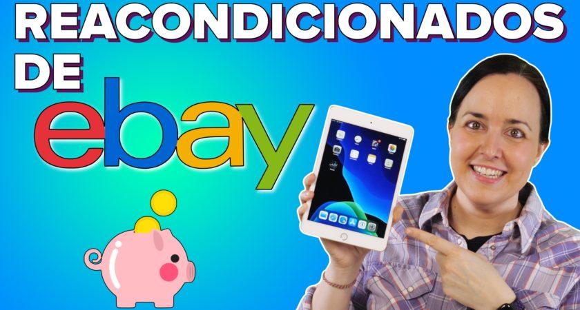 Cómo funcionan los reacondicionados de eBay: tecnología a buen precio!