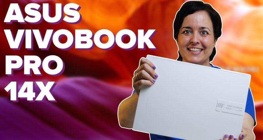 Mi experiencia con el ASUS Vivobook Pro 14X